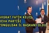 Deva Partisi Zonguldak İl Başkanı Av. Fatih Keleş Oldu