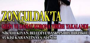 Gelin ve Damat Korona Virüse Yakalanınca 45 Kişi Karantinaya Alındı
