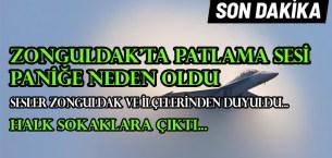 Zonguldak'ta Patlama Sesi Panik Yarattı