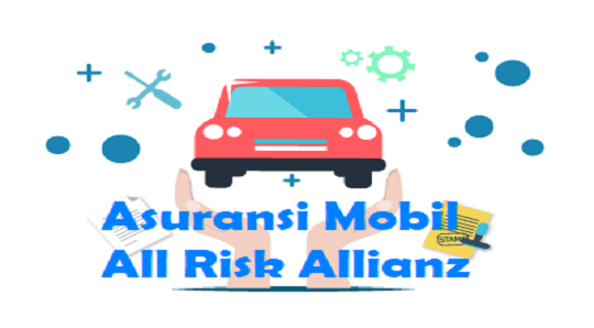 Asuransi Mobil All Risk Allianz dan Premi Yang Dikenakan