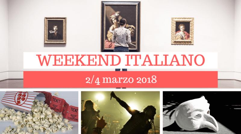 Weekend italiano: film, spettacoli, mostre e concerti (2/4 marzo)