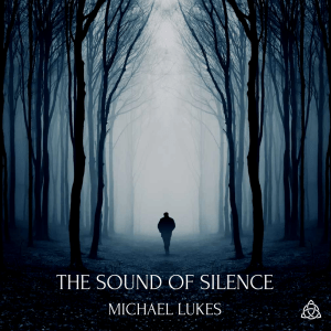 the sound of silence michael lukes