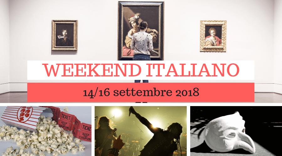 Weekend italiano: film, mostre e concerti (14/16 settembre 2018)