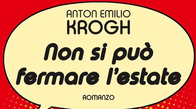 Non si può fermare l'estate: il valore dell'amicizia nel nuovo libro di Krogh