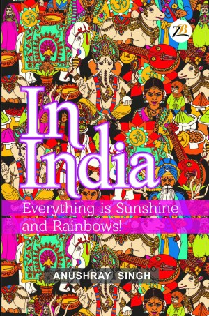 In India Everything is Sunshine and rainbows