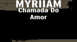 Télécharge Chamada do Amor MYRIIAM, kizomba 2018