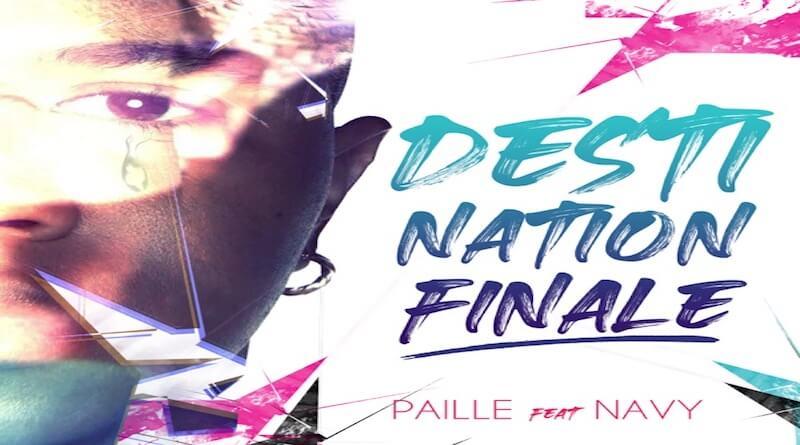 PAILLE - Destination Finale - Single (feat. NAVY)