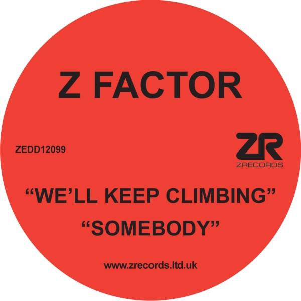 We'll Keep Climbing / Somebody Z Factor