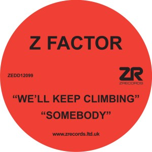 We'll Keep Climbing / Somebody Z Factor