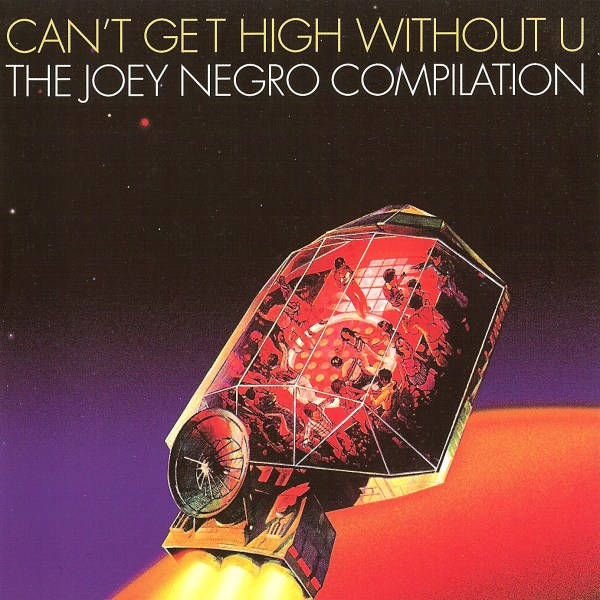 Joey Negro – Can't Get High Without U (The Joey Negro Compilation)