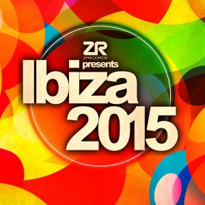 Z Records Presents Ibiza 2015 Various Artists Z Records