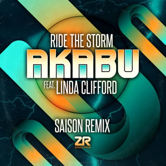 Ride The Storm (Saison Remix) Akabu, Linda Clifford, Joey Negro Z Records