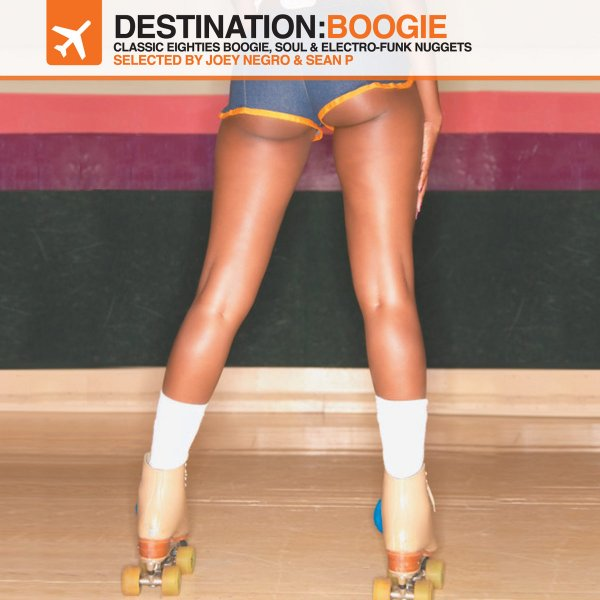 Joey Negro & Sean P present Destination Boogie