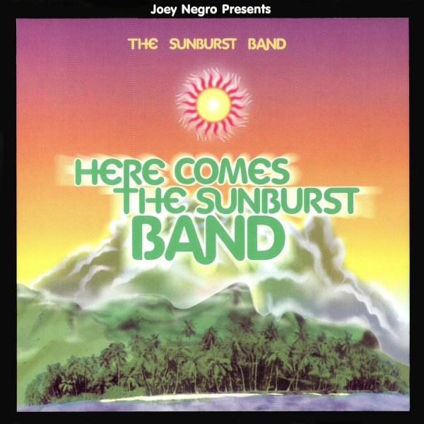 Here Comes The Sunburst Band by Joey Negro & The Sunburst Band