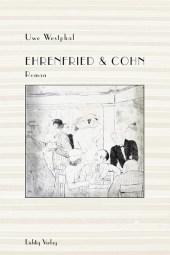 Ehrenfried & Cohn - von Uwe Westphal