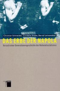 Cover » Christian Schneider / Cordelia Stillke / Bernd Leineweber: Das Erbe der Napola. Versuch einer Generationengeschichte des Nationalsozialismus. Hamburger Edition, Hamburg 1997.