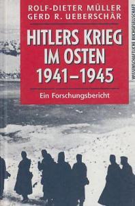 Cover » Rolf-Dieter Müller / Gerd R. Ueberschär: Hitlers Krieg im Osten 1941−1945. Ein Forschungsbericht.
