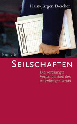 Hans-Jürgen Döscher: Seilschaften. Die verdrängte Vergangenheit des Auswärtigen Amtes. Berlin 2005.