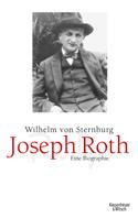 Wilhelm von Sternburg: Joseph Roth - Eine Biographie, Köln 2009.
