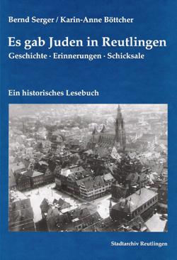 Es gab Juden in Reutlingen – von Bernd Serger und Karin-Anne Böttcher
