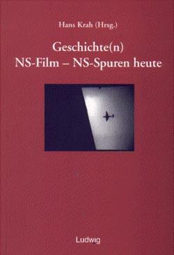 Hans Krah (Hrsg.): Geschichte(n). NS-Film – NS-Spuren heute. Kiel 2000.