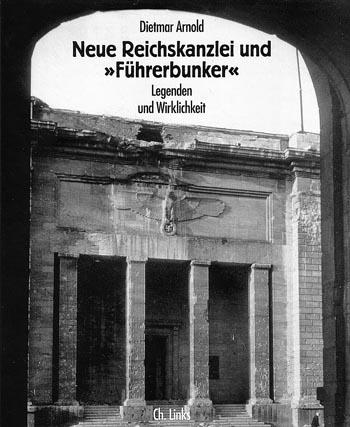Dietmar Arnold: Neue Reichskanzlei und Führerbunker. Legenden und Wirklichkeit, Berlin 2006.