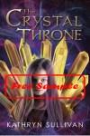 The Crystal Throne by Kathryn Sullivan