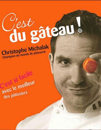 C'est du gâteau ! - Christophe Michalak