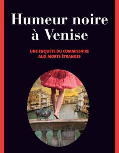 Humeur noire a Venise – Olivier Barde-Cabucon