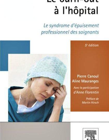 Le burn-out à l'hôpital : Le syndrome d'épuisement professionnel des soignants