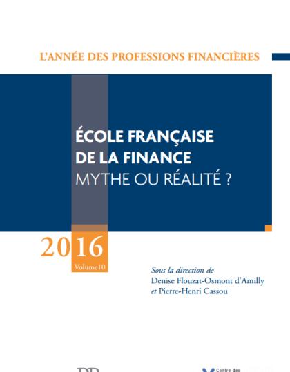 Ecole française de la finance 2016 : mythe ou réalité ?
