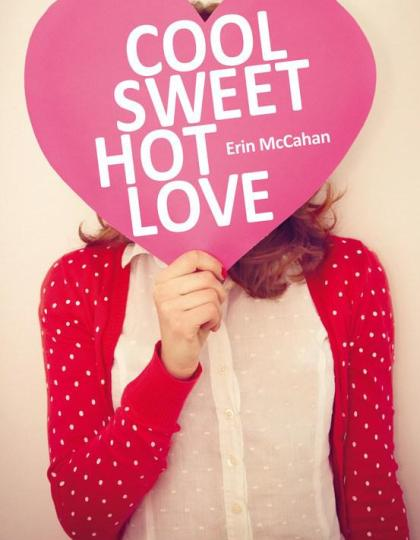 Erin McCahan - Cool Sweet Hot Love