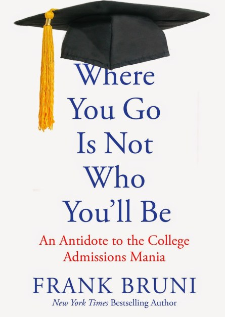 Where You Go Is Not Who You'll Be By Frank Bruni epub book