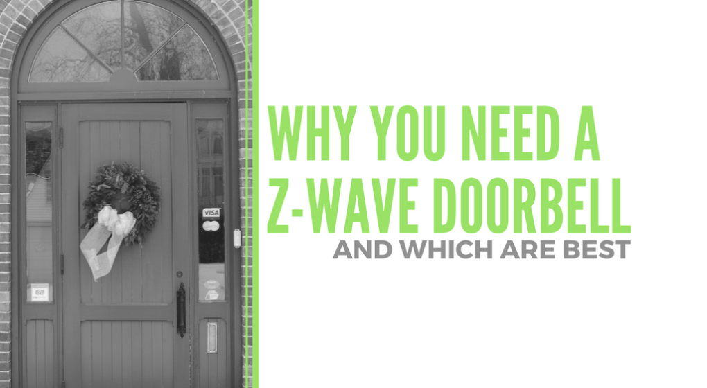 Why You Need a Z-Wave Doorbell and Which Are Best!