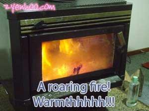 A roaring fire! Warmthhhhh!!!