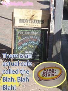 There is an actual cafe called the Blah Blah Blah!
