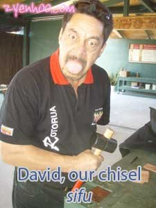 David, our chisel sifu