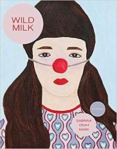 Sabrina Orah Mark story collection Wild Milk
