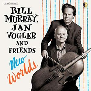 Bill Murray and Jan Vogler album New World