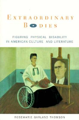 Extraordinary Bodies: Figuring Physical Disability in ...
