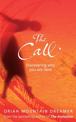 The Call Discovering Why You Are Here Mountain Dreamer Oriah
