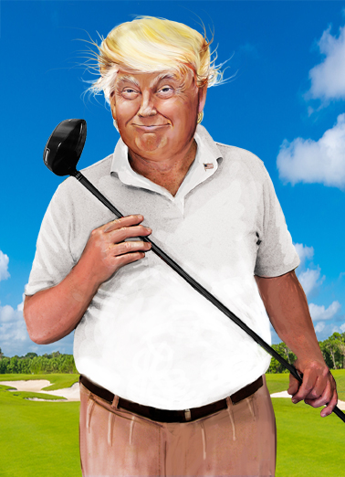Funny Birthday Card President Trump Golfing From