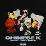 MP3: Offset Jim – Chinese K Ft. Aitch DOWNLOAD – 042jamz song