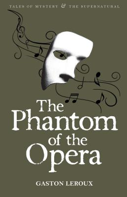 The Phantom of the Opera - Leroux, Gaston, and Davies, David Stuart (Series edited by)