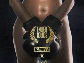 RJMrLA - Enough Rounds (feat. 1TakeJay) Mp3 Download