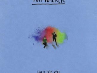 Tom Walker - Wait for You (Acoustic) MP3 Download