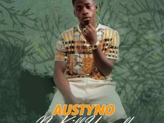 Austyno - No Kill Yourself Mp3 Download