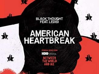Black Thought – American Heartbreak (feat. Ledisi) Mp3 Download