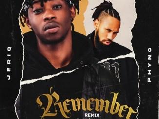 JeriQ - Remember (Remix) ft. Phyno Mp3 Download