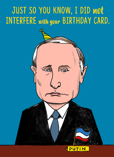 Funny Birthday Card Russian Interference From